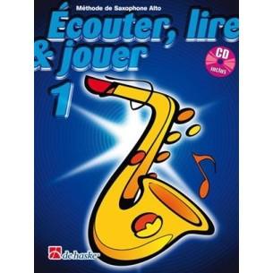 Ecouter, lire & jouer (Saxophone Alto)